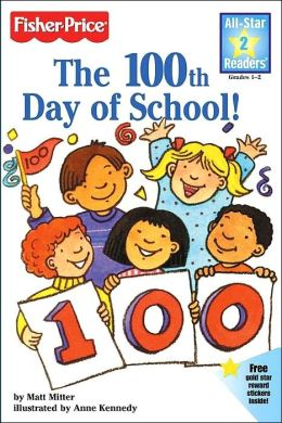 The 100th Day of School! (All-Star Readers Series)