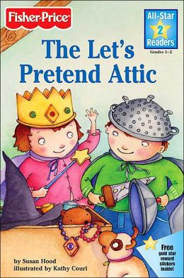 The Let's Pretend Attic (All-Star Readers Series)