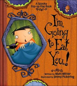 I'm Going to Eat You, A Spooky Pop-Up Book
