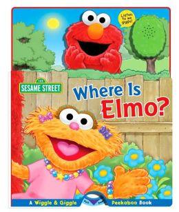 Where Is Elmo?: A Wiggle and Giggle Peekaboo Book
