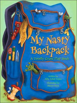 My Nasty Backpack: A Totally Gross Flap Book