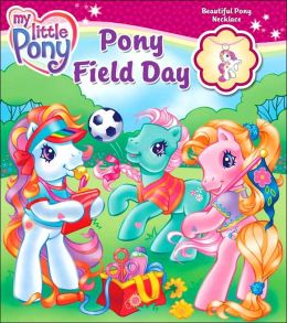 Pony Field Day (My Little Pony Series)