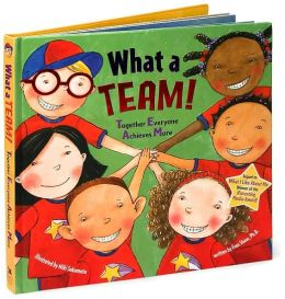 What a Team!: Together Everyone Achieves More