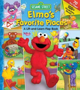 Sesame Street Elmo's Favorite Places: A Lift-and-Learn Flap Book