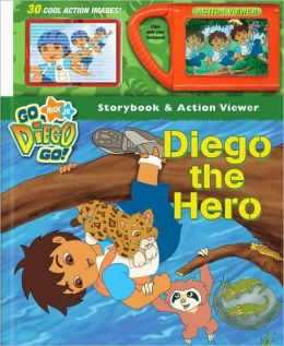 Diego the Hero Storybook and Action Viewer (Nick Jr. Go, Diego Go! Series)