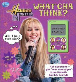 Hannah Montana: What'cha Think?