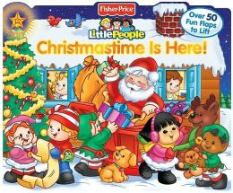 Christmastime is Here! (Fisher Price Little People Series)