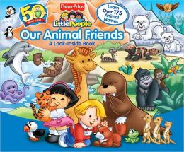 Our Animal Friends (Fisher Price Little People Series)