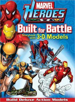 Marvel Heroes Built for Battle: Storybook with 3-D Models