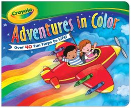 Crayola Lift-the-Flap Adventures in Color