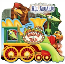 Dinosaur Train All Aboard! (Dinosaur Train Series)