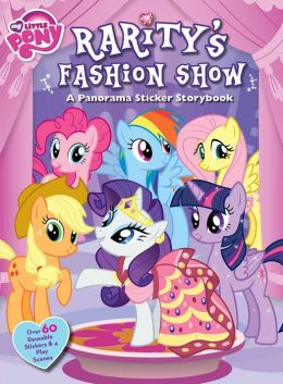 My Little Pony: Rarity's Fashion Show: A Panorama Sticker Storybook