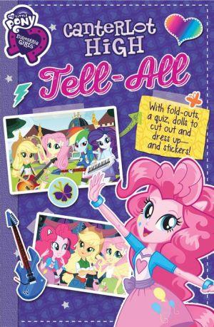 My Little Pony Equestria Girls: Canterlot High Tell All