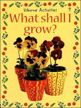 What Shall I Grow? (Usborne Activities)