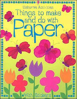 Things to Make and Do with Paper