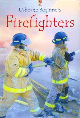 Firefighters (Usborne Beginners Series)