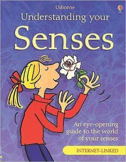 Understanding Your Senses - Internet Linked