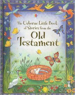 The Usborne Little Book of Stories from the Old Testament
