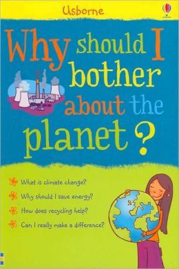Why Should I Bother About the Planet? (What's Happening? Series)