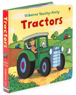 Tractors (Usborne Touchy-Feely Book Series)