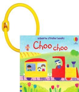 Choo Choo (Stroller Books Series)