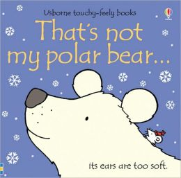 That's Not My Polar Bear (Touchy-Feely Board Books Series)