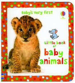 Baby's Very First Book of Baby Animals