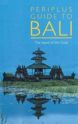 Periplus Guide to Bali: The Island of the Gods