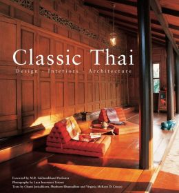Classic Thai: Design * Interiors * Architecture