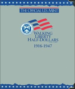 Official U.S. Mint Walking Liberty Half Dollars Coin Album: 1916-1947