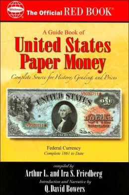 A Guide Book of United States Paper Money: Complete Source for History, Grading, and Prices (The Official Red Book Series)