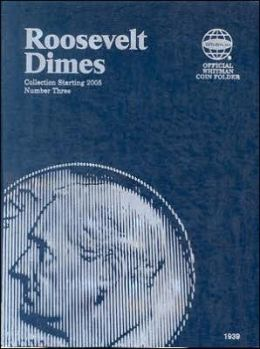 Whitman Roosevelt Dimes Starting 2005 Number Three (Official Whitman Coin Folder)