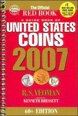 The Official Red Book: A Guide Book of United States Coins 2007