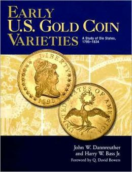 Early U. S. Gold Coin Varieties: A Study of Die States, 1795-1834