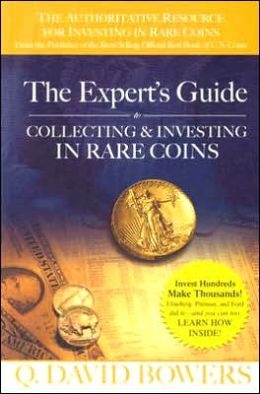 Experts Guide to Collecting and Investing in Rare Coins