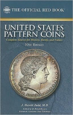 United States Pattern Coins: Experimental and Trial Pieces