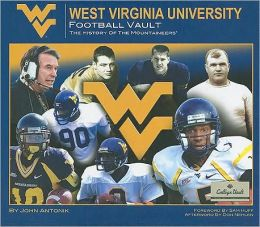 West Virginia University Football Vault: The History of the Mountaineers