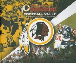 Washington Redskins Football Vault: The History of a Proud Franchise