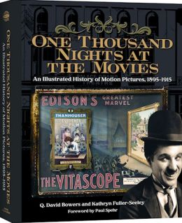One Thousand Nights at the Movies: An Illustrated History of Motion Pictures, 1895-1915