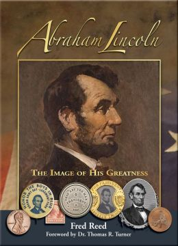 Abraham Lincoln: The Image of His Greatness
