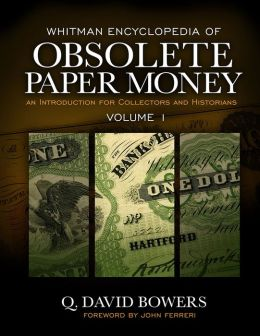 Whitman Encyclopedia of Obsolete Paper Money: An Introduction for Collectores and Historians, Volume 1