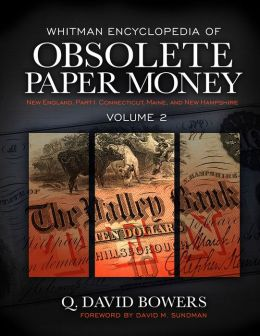 Whitman Encyclopedia of Obsolete Paper Money: New England, Connecticut, Maine, and New Hampshire, Volume 2