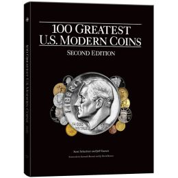 100 Greatest U.S. Modern Coins, 2nd Edition