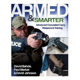 Armed and Smarter: Advanced Concealed Carry Weapons and Training