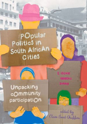 Popular Politics in South African Cities: Unpacking Community Participation