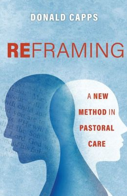 Reframing: A New Method in Pastoral Care