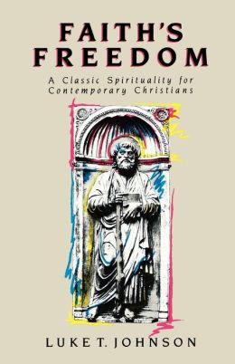Faith's Freedom: A Classic Spirtuality for Contemporary Christians