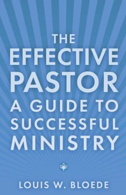 The Effeitive Pastor: A Guide To Successful Ministry