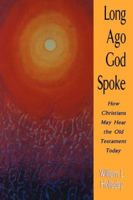 Long Ago God Spoke: How Christians May Hear the Old Testament Today