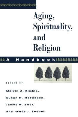 Aging, Spirituality, And Religion